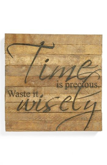 'Waste It Wisely' Wall Art | Nordstrom - I love weekends.  That is when I am at my wisest :-)