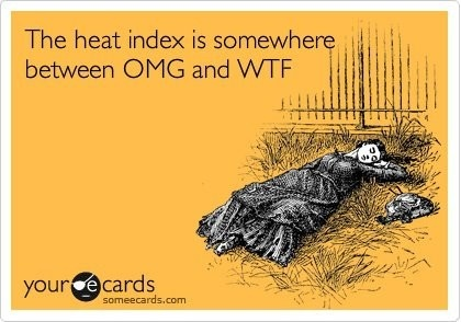 Ya it is.So True, Deep South, The Heat, Texas Weather, True Stories, I Hate Summer