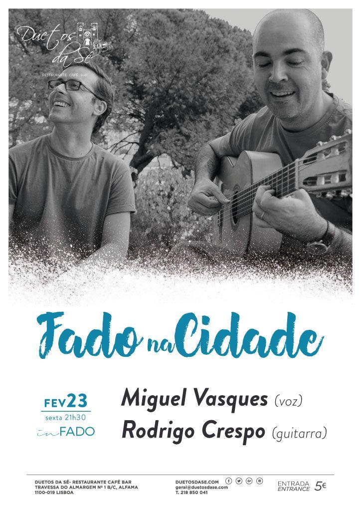 """""""Duetos da Sé"""", #Alfama #Lisboa #Lisbon - SEXTA-FEIRA 23 DE FEVEREIRO 2018 – 21H30 - #CONCERTO """"IN #FADO"""" - """"FADO NA CIDADE"""" - Miguel Vasques (voz) & Rodrigo Crespo (guitarra) - Uma voz muito lisboeta (Miguel Vasques) e uma guitarra com as cordas viradas para o mundo (Rodrigo Crespo) recriam os fados do """"homem na cidade"""" de Carlos do Carmo, sobre as várias personagens e ambientes que caracterizam a cidade de Lisboa.  Em fados com poemas de Ary dos Santos, este """"#Fado na cidade""""..."""