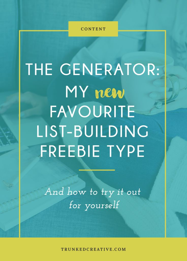 The Generator: My NEW Favourite List-Building Freebie Type by Trunked Creative