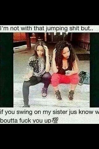 Dont play about my sister