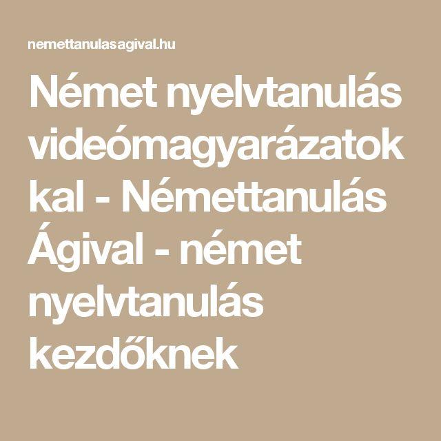 Német nyelvtanulás videómagyarázatokkal - Némettanulás Ágival - német nyelvtanulás kezdőknek