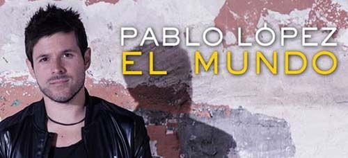 Letra de la canción El mundo de Pablo López con vídeo
