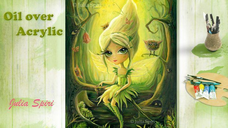Oil painting.  OIL OVER ACRYLIC. Fantasy Art, Fairy and Critters, Acryli...