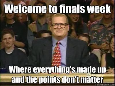 The 33 Stages Of Finals Week. This accurately portrays my life.