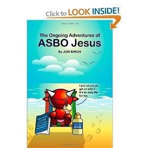 Jon Birch aka Asbo Jesus ... no religious BS allowed.