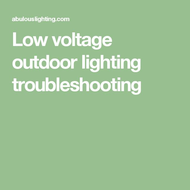 Low Voltage Landscape Lights Troubleshooting