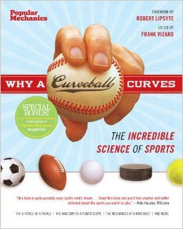 Why a Curveball Curves: The Incredible Science of Sports (Popular Mechanics) by Frank Vizard #Books #Kids #Science #Sports