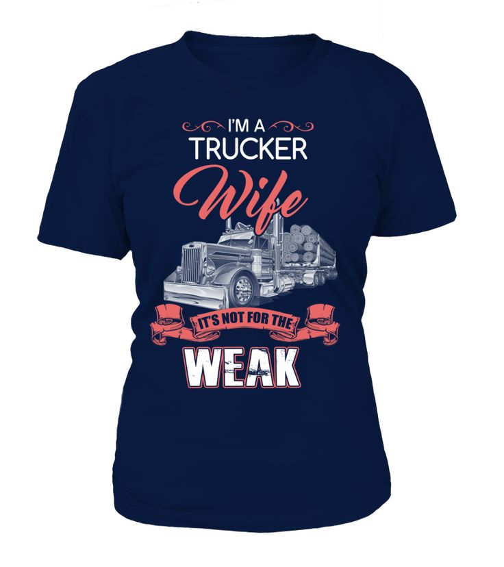 I'm Trucker Wife - It's Not For The Week