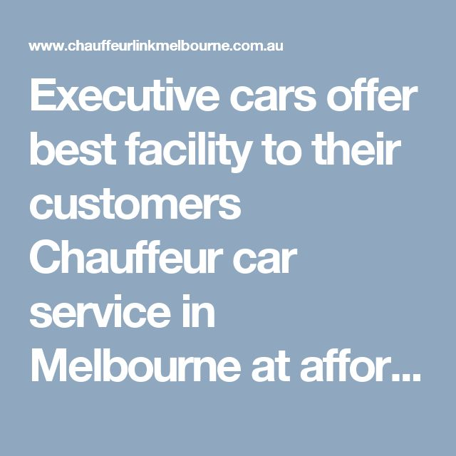 Executive cars offer best facility to their customers Chauffeur car service in Melbourne at affordable cost. Melbourne Chauffeur Service, Chauffeur hire car Melbourne. Call us: 61406700009 #MelbourneChauffeur #ChauffeurMelbourne #ChauffeurhirecarMelbourne