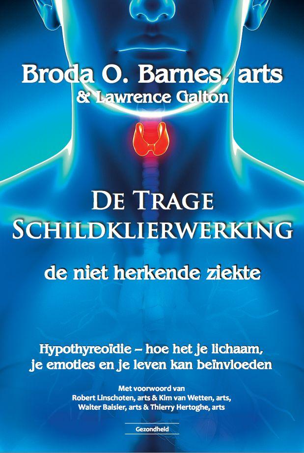 De Trage Schildklierwerking   de niet herkende ziekte    Dr. Broda Barnes / Lawrence Galton