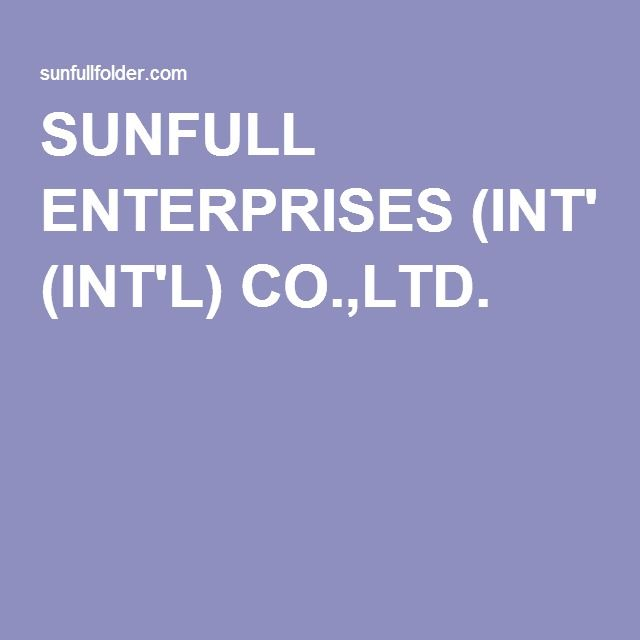 SUNFULL ENTERPRISES (INT'L) CO.,LTD.
