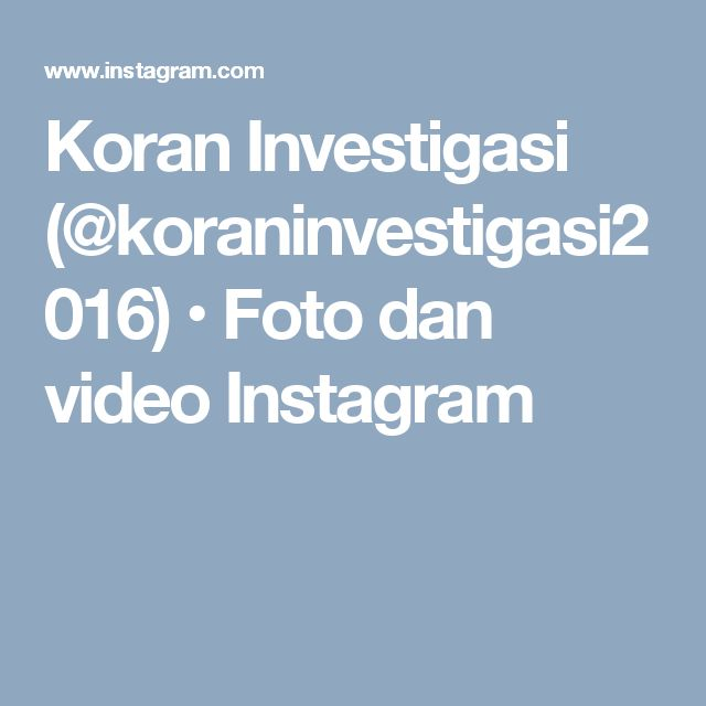 Koran Investigasi (@koraninvestigasi2016) • Foto dan video Instagram