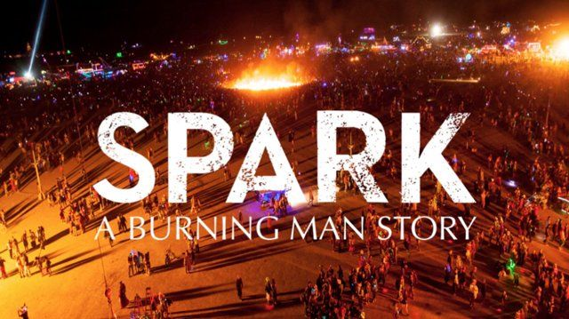 Spark: A Burning Man Story (Documentary Feature). SPARK: A BURNING MAN STORY is an engaging behind-the-scenes documentary about the dreams a...