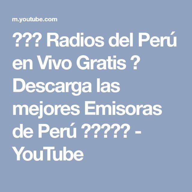 ░▒▓ Radios del Perú en Vivo Gratis ♫ Descarga las mejores Emisoras de Perú ★★★★★ - YouTube