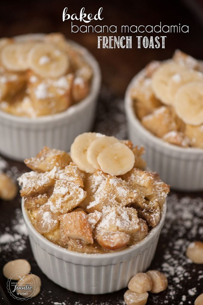 Baked Banana Macadamia French Toast - Self Proclaimed Foodie