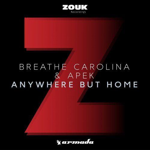 Breathe Carolina, APEK — Anywhere But Home [Zouk Recordings (Armada)] :: Beatport