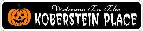 KOBERSTEIN PLACE Lastname Halloween Sign - Welcome to Scary Decor, Autumn, Aluminum - 6 x 24 Inches by The Lizton Sign Shop. $34.95. Great Gift Idea. 6 x 24 Inches. Rounded Corners. Predrillied for Hanging. Aluminum Brand New Sign. KOBERSTEIN PLACE Lastname Halloween Sign - Welcome to Scary Decor, Autumn, Aluminum 6 x 24 Inches - Aluminum personalized brand new sign for your Autumn and Halloween Decor. Made of aluminum and high quality lettering and graphics. Made to last for yea...