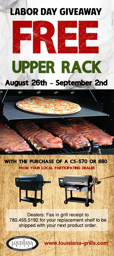 Louisiana Grills Labor Day Promotion. Purchase a CS-570 or 680 from August 23 - Sept 2 and receive a FREE universal upper cooking rack at your local dealer.