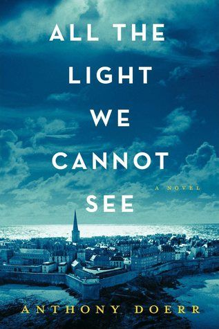 All the light we cannot see - Anthony Doerr | Find it @ Radford Library F DOE