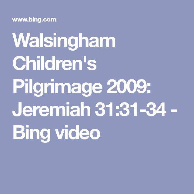 Walsingham Children's Pilgrimage 2009: Jeremiah 31:31-34 - Bing video
