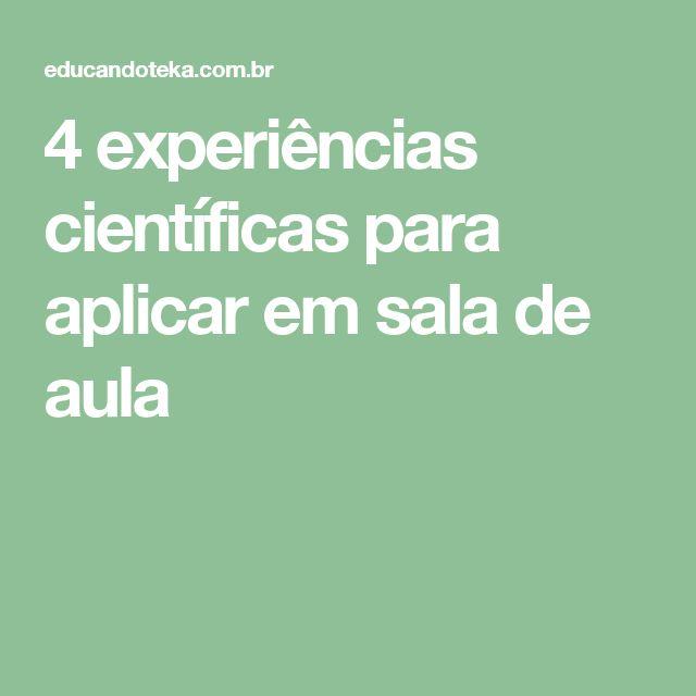 4 experiências científicas para aplicar em sala de aula