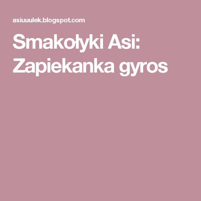 Smakołyki Asi: Zapiekanka gyros