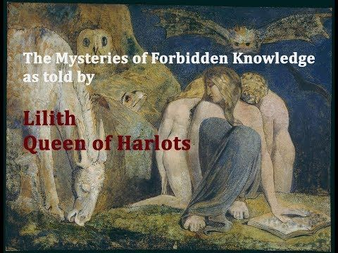 Mysteries of Forbidden Knowledge as told by Lilith Queen of