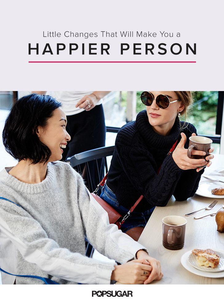 How to Become Happier | POPSUGAR Smart Living