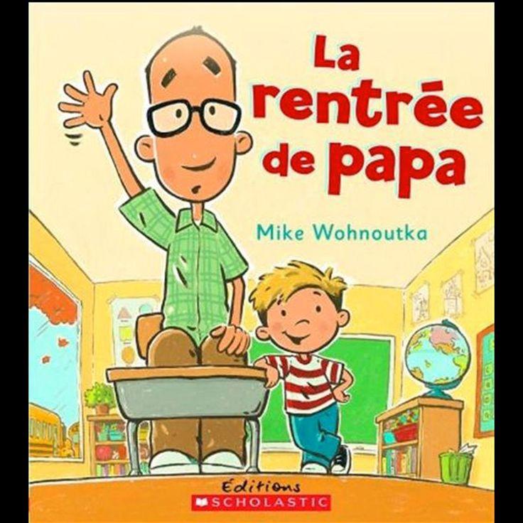 La rentrée de papa—L'été s'achève et Olivier doit bientôt aller à l'école. Son papa n'est pas prêt. Il aimait s'amuser et rire avec son fils pendant l'été. Le jour de la rentrée, le père d'Olivier a mal au ventre et se cache pour ne pas partir à l'école. Un album tendre, qui aborde l'angoisse du premier jour de classe. De 4 à 8 ans. La rentrée de papa, de Mike Wohnoutka, Éditions Scholastic, 2015, 40 p. 10,99$.