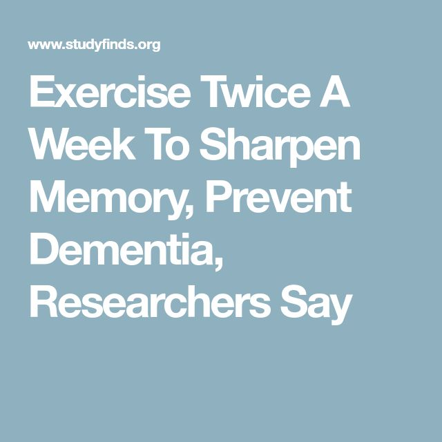 Exercise Twice A Week To Sharpen Memory, Prevent Dementia, Researchers Say