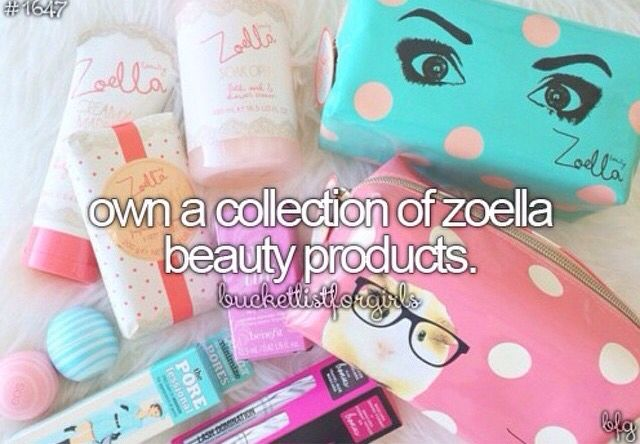 ✔️ Own a collection of zoella beauty products.