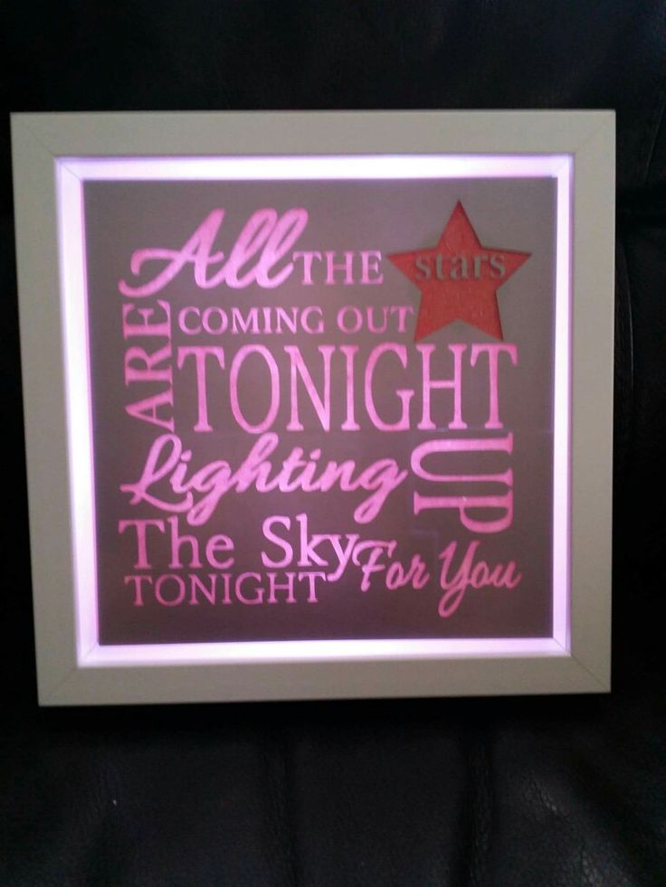 Take that light up lyric frame in pink. All the stars are coming out tonight. https://www.facebook.com/Thorny-Tree-Gifts-972127826132391/