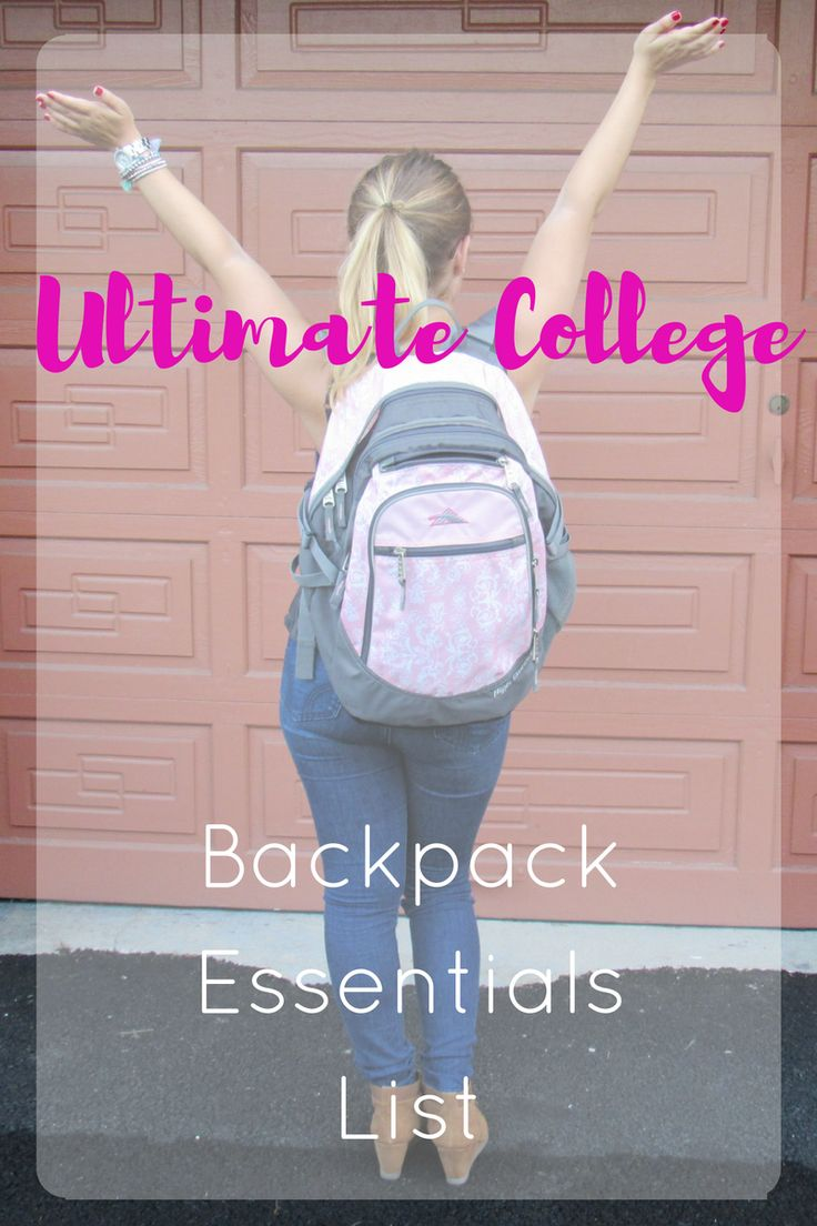 Ultimate College Backpack Essentials List - Back to School. Freshman College Move in!! Get Ready For Back to School With Your College Backpack! Everything You May Possibly Need or Want!