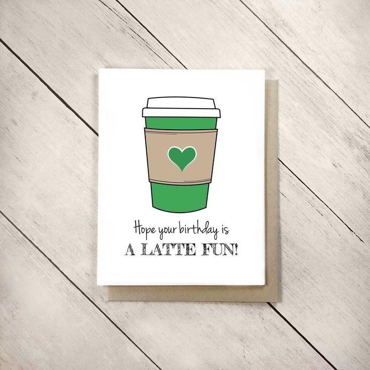Coffee Birthday Card, Latte Birthday Card, Teacher