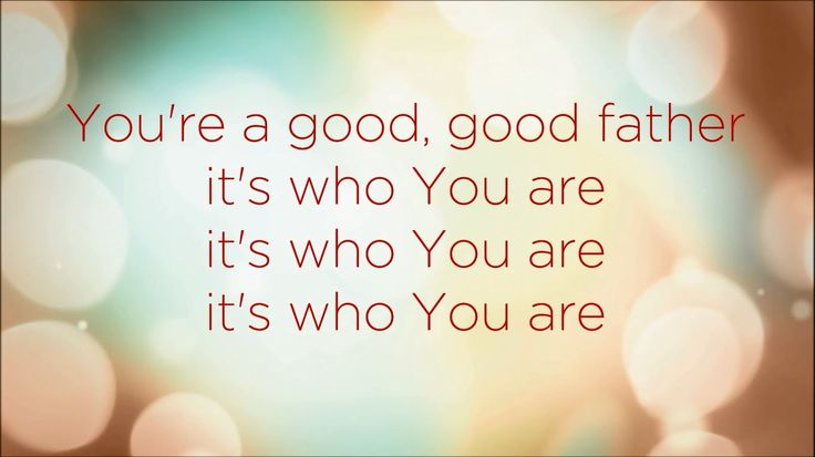 Good Good Father [Lyrics] - Chris Tomlin - YouTube