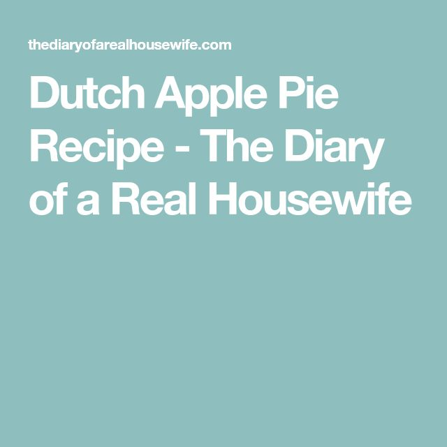 Dutch Apple Pie Recipe - The Diary of a Real Housewife