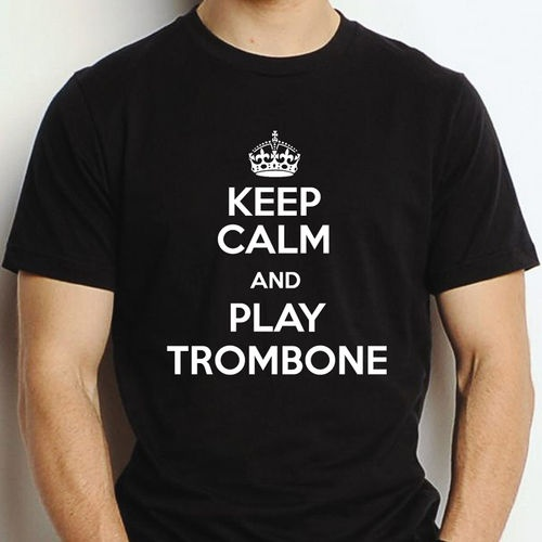 Keep Calm Play Trombone T Shirt Gift Mens Ladies Custom