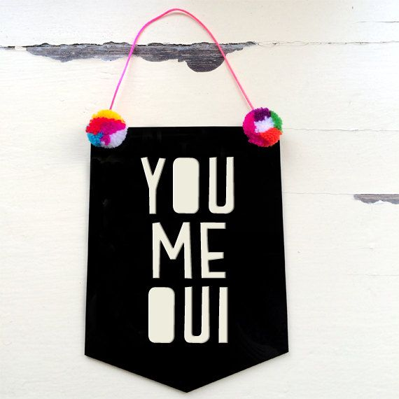 You Me Oui Acrylic Banner Flag by morganandjane on Etsy, $25.00