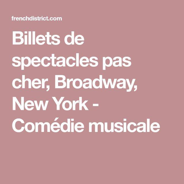 Billets de spectacles pas cher, Broadway, New York - Comédie musicale
