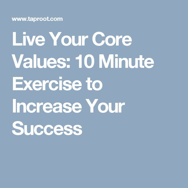 Live Your Core Values: 10 Minute Exercise to Increase Your Success