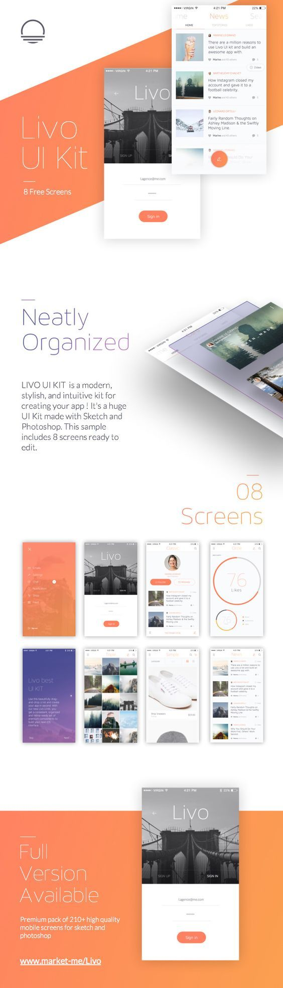 Have a nice week with a neatly organized FREE UI Kit – Livo. The Kit contains 8 screens from across different categories and is compatible with both Photoshop and Sketch. With polished design, It will help you to build your next mobile app successfully.: