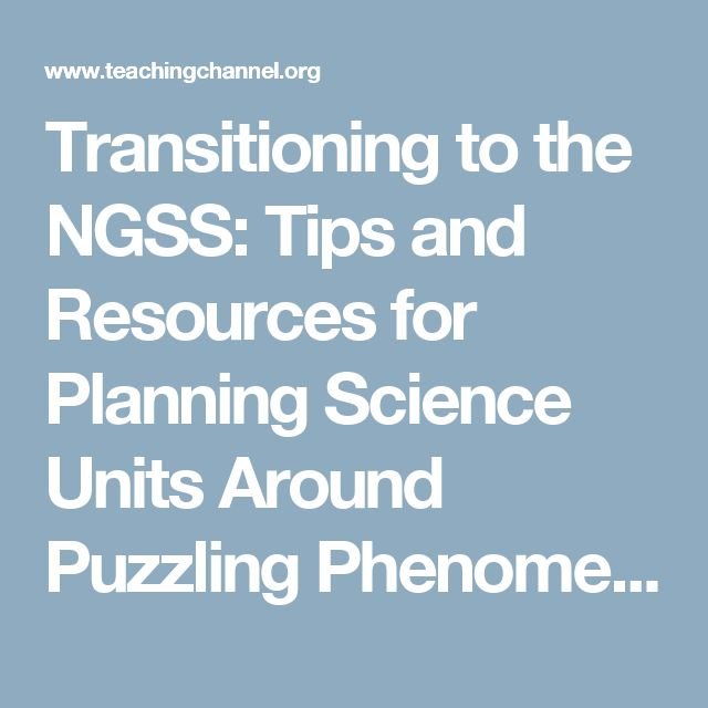 Transitioning to the NGSS: Tips and Resources for Planning Science Units Around Puzzling Phenomena | AUSL Blog