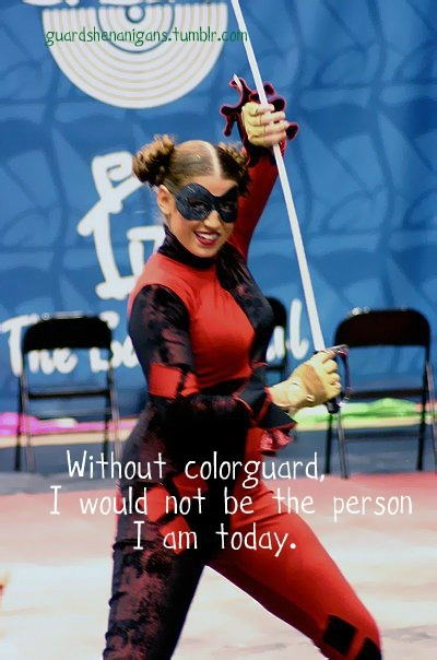 Without Color Guard, I would not be the person I am today.