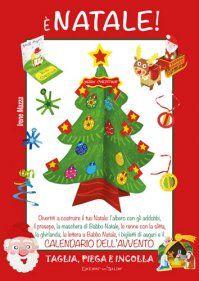È NATALE! Divertiti a costruire il tuo Natale: l'albero con gli addobbi, il presepe, la maschera di Babbo Natale, le renne con la slitta, la ghirlanda, la lettera a Babbo Natale, i biglietti di auguri e il calendario dell'avvento.