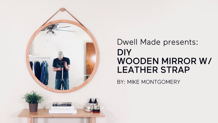 DIY Round Wall Mirror w/ Leather Strap | A Dwell Made Project - YouTube