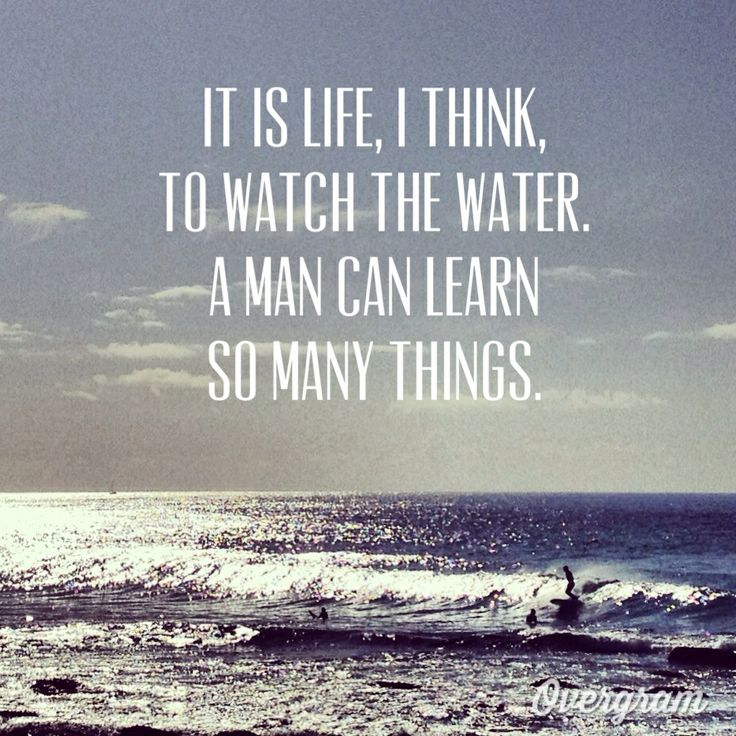 Great inspirational quote by Nicholas Sparks. The power of salt water!