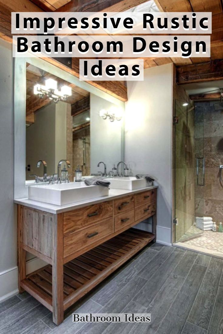 Examples Of Rustic Bathroom Design Ideas That Impress For You And