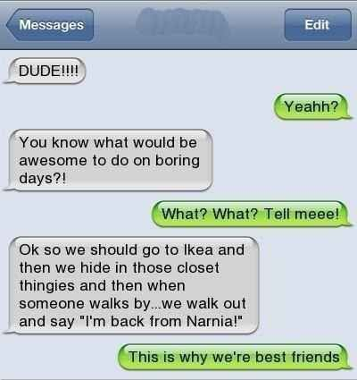 And help you plan ahead for the future. | 27 Texts You'd Only Get From Your Best Friend