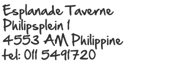 restaurant Esplanade Taverne In ons sfeervol à la Carte restaurant kunt u terecht voor vis- en vleesgerechten. Daarnaast serveren wij ook verschillende pannenkoeken.   Tevens:  - Wisselend maandmenu  - Specialiteit scampi's en vispannetje  - Partijtjes tot circa 50 personen       Philipsplein 1  4553 AM Philippine   Tel. 0115-491720  Vanuit België  00-31-115-491720   Dinsdag en Woensdag gesloten
